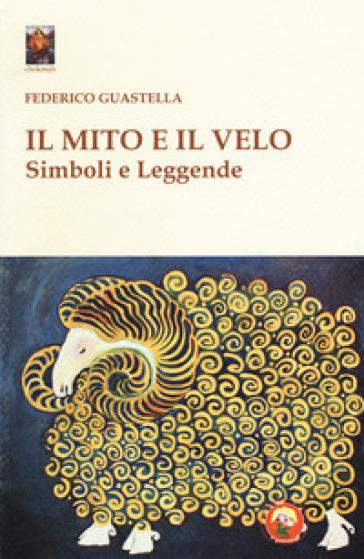"""""""Il Mito e il Velo"""" di Federico Guastella – Quarta Parte"""