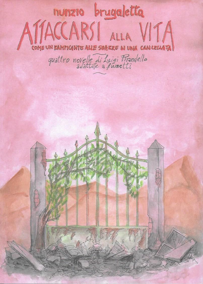 Attaccarsi alla vita, 4 novelle di Pirandello a fumetti – di Nunzio Brugaletta